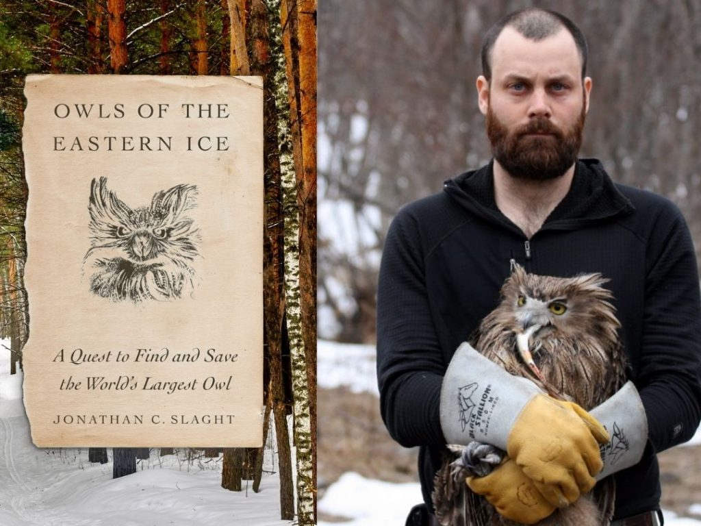 Owls of the Eastern Ice; Jonathan Slaght